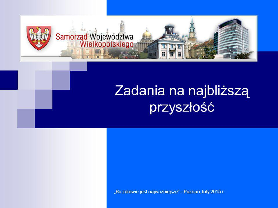 """Informatyzacja jednostek ochrony zdrowia """"Bo zdrowie jest najważniejsze – Poznań, luty 2015 r."""