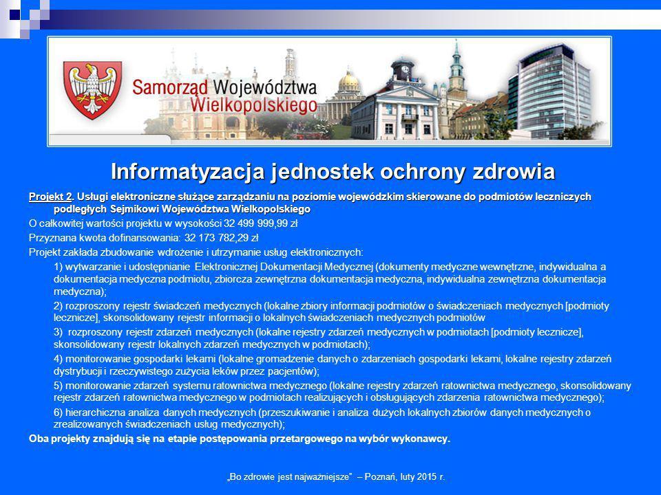 """Zakup urządzeń i sprzętu medycznego """"Bo zdrowie jest najważniejsze – Poznań, luty 2015 r."""