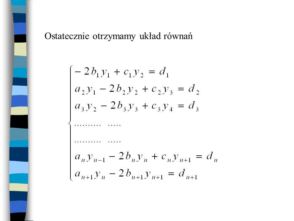 W zapisie macierzowym Takie wyrażenie (trój-diagonalną macierzą współczynników) można rozwiązać za pomocą metody Thomasa (przegnania)