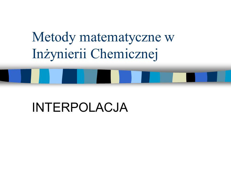 Interpolacja Liniowa Założenie: Związek między zmienną niezależną i zależną pomiędzy dwoma sąsiednimi punktami w tabeli jest liniowy xixi x i+1 yiyi y i+1 x y