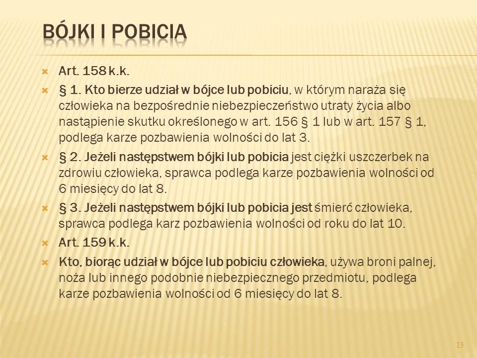  Art.158 k.k.  § 1.