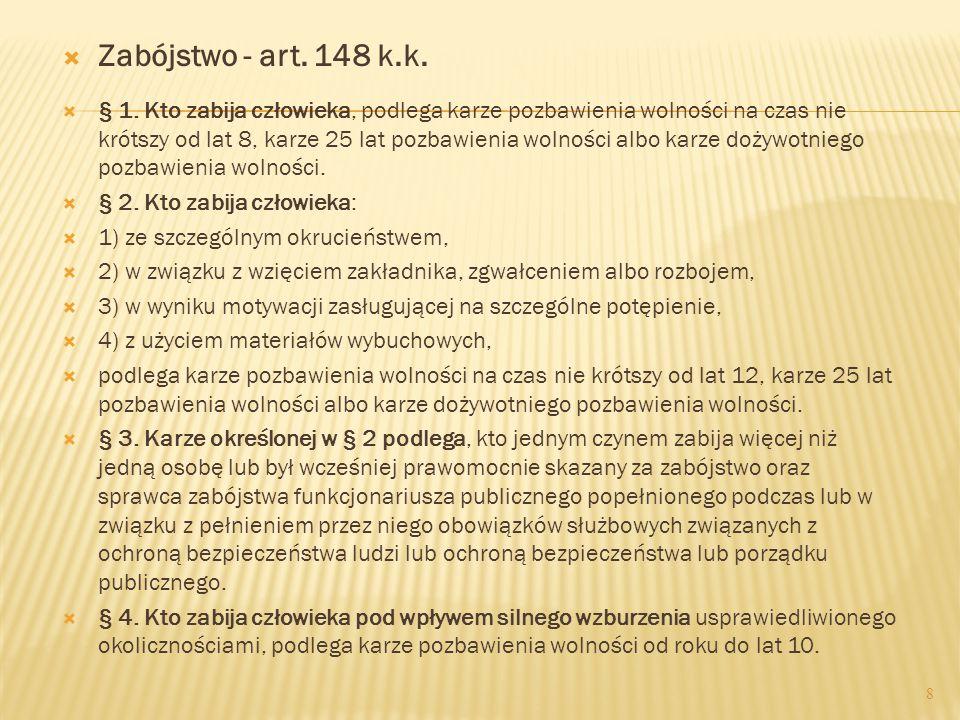  Zabójstwo - art.148 k.k.  § 1.