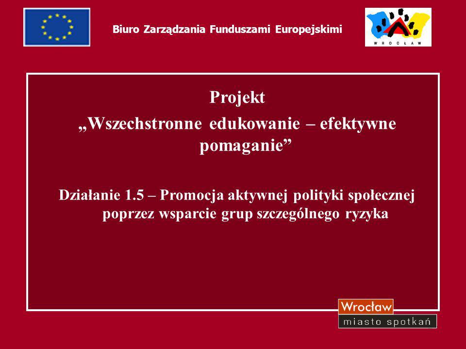 25 Biuro Zarządzania Funduszami Europejskimi Beneficjenci Ostateczni: 214 pracowników Miejskiego Ośrodka Pomocy Społecznej we Wrocławiu, w tym: 182-osobowa grupa terenowych pracowników socjalnych odpowiedzialnych za bezpośrednią pracę z klientami zagrożonymi wykluczeniem społecznym 14-osobowa grupa kadry kierowniczej i nadzorującej, odpowiedzialnych za wsparcie, koordynację i kontrolę pracowników 18-osobowa grupa kadry wyspecjalizowanej, odpowiedzialnych za podnoszenie jakości usług pracowników socjalnych, pomoc w rozwiązywaniu problemów i poradnictwo specjalistyczne na rzecz klientów