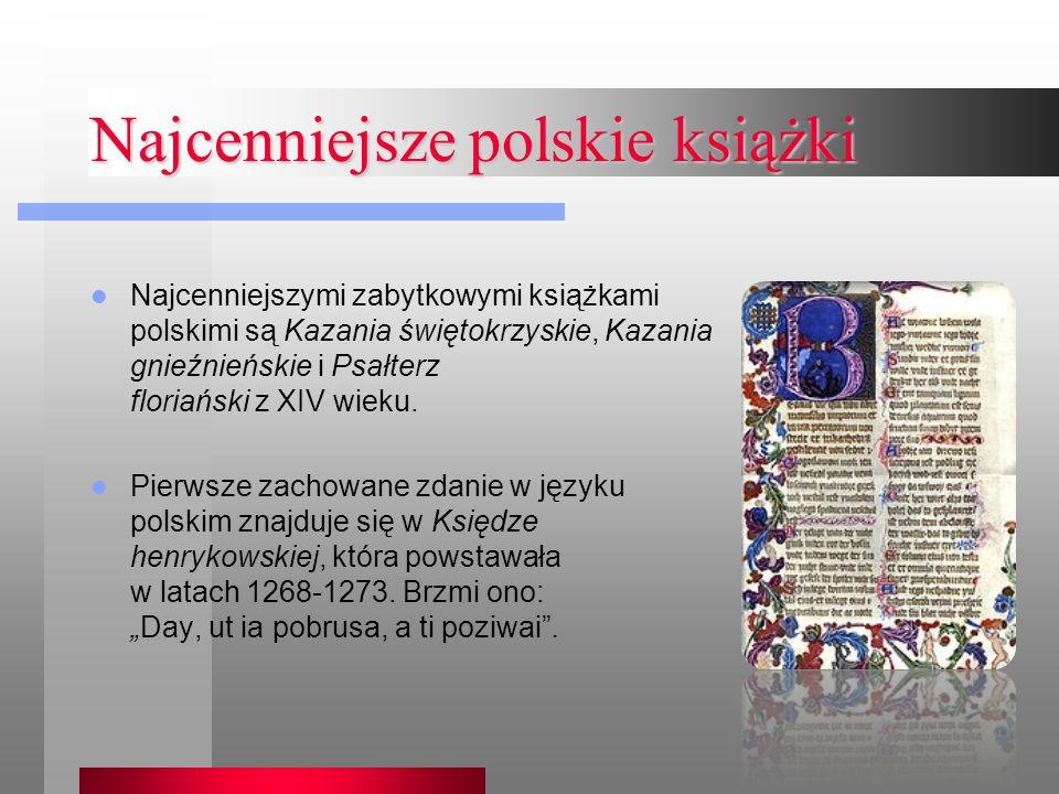 Pierwsze po polsku… Pierwszą pieśnią religijną w języku polskim jest Bogurodzica, której najdawniejszy tekst, tzw.