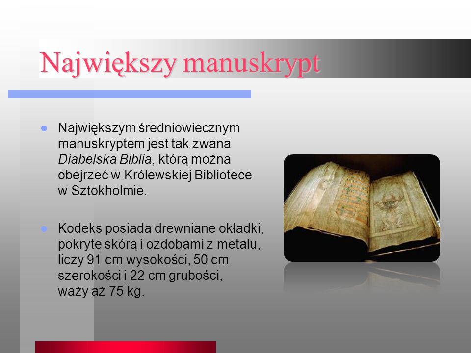 Najobszerniejsza książka Najobszerniejszą książką świata jest Tu-sza-czi-czeng, słownik chiński, składający się z 5020 tomów po 170 stron każdy.