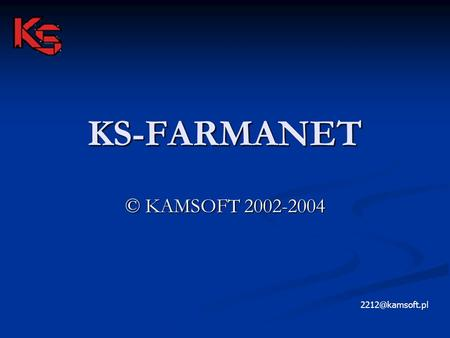 KS-FARMANET © KAMSOFT 2002-2004 2212@kamsoft.pl.