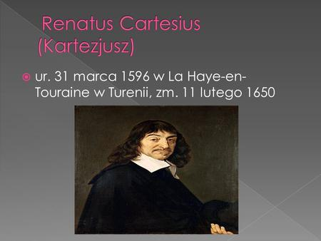 Renatus Cartesius (Kartezjusz)