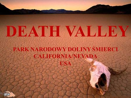 DEATH VALLEY PARK NARODOWY DOLINY ŚMIERCI CALIFORNIA/NEVADA USA.
