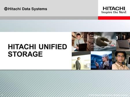 11© 2012 Hitachi Data Systems. All rights reserved. HITACHI UNIFIED STORAGE.
