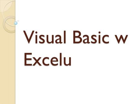 Visual Basic w Excelu.