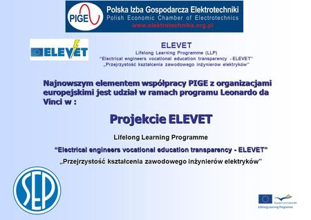 ELEVET Lifelong Learning Programme (LLP) Electrical engineers vocational education transparency - ELEVET Przejrzystość kształcenia zawodowego inżynierów.
