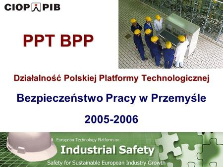 Technology Platform Safety for Sustainable European Industry Growth Działalność Polskiej Platformy Technologicznej Działalność Polskiej Platformy Technologicznej.
