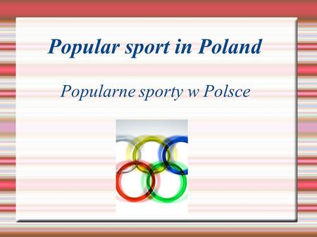 Popular sport in Poland Popularne sporty w Polsce.