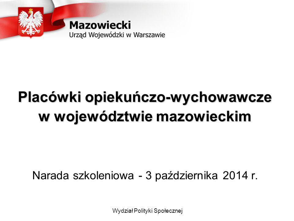 Zadania Wojewody Na prowadzenie placówki opiekuńczo - wychowawczej zezwolenie wydaje wojewoda po spełnieniu wymagań określonych w art.