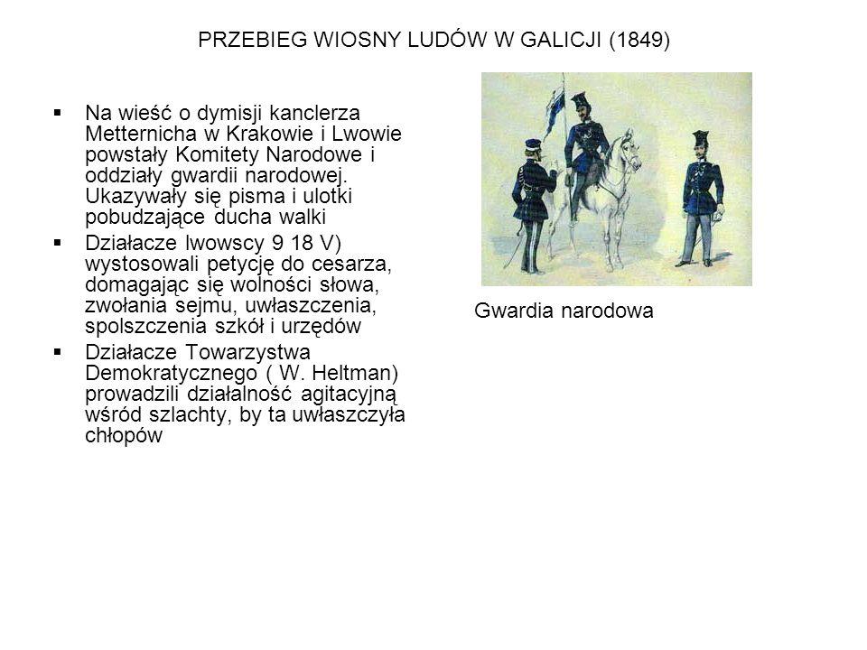 PRZEBIEG WIOSNY LUDÓW W GALICJI (1849)  By temu przeciwdziałać, gubernator Galicji Franciszek Stadion bez porozumienia z Wiedniem ogłosił ( 22 IV ) patent uwłaszczeniowy – co odciągnęło chłopów od działań przeciwko Austrii  Austriacy zaatakowali Kraków (26 IV ), gen Catiglioni zbombardował miasto, zaś Komitet Narodowy został rozwiązany  By osłabić ruch polski, Austriacy zaczęli wspierać ukraiński ruch narodowy w Galicji Wschodniej i utworzyli ukraińską Radę Ruską  Zbombardowano Lwów ( 1 XI ), w całek Galicji ogłoszono stan oblężenia, rozwiązano gwardię narodową, organizacje polityczne i aresztowano działaczy, zlikwidowano także polska prasę Gubernator Franz Stadion