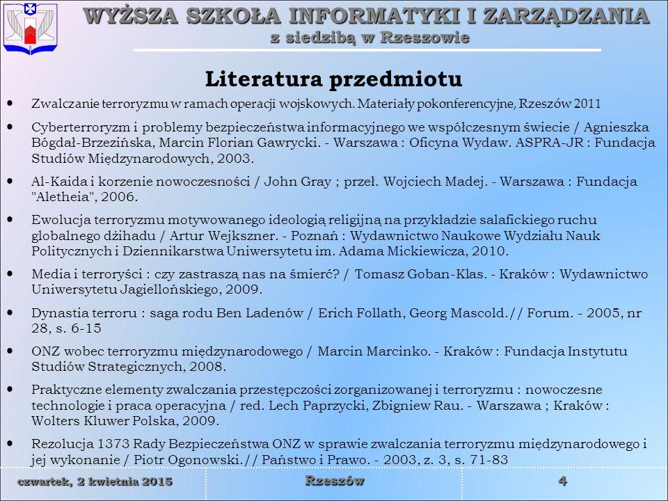 WYŻSZA SZKOŁA INFORMATYKI I ZARZĄDZANIA z siedzibą w Rzeszowie 5 czwartek, 2 kwietnia 2015czwartek, 2 kwietnia 2015czwartek, 2 kwietnia 2015czwartek, 2 kwietnia 2015 Rzeszów Literatura przedmiotu cd.