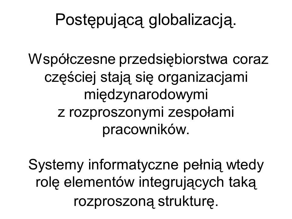 Postępującą globalizacją.