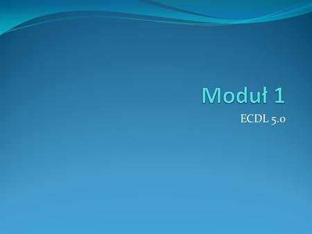 ECDL 5.0. Software Hardware PC - Komputer osobisty Desktop Laptop, notebook Tablet PC.