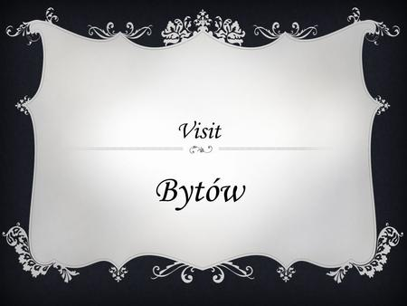Visit Bytów. TEUTONIC CASTLE One of the four castles in Pomerania.