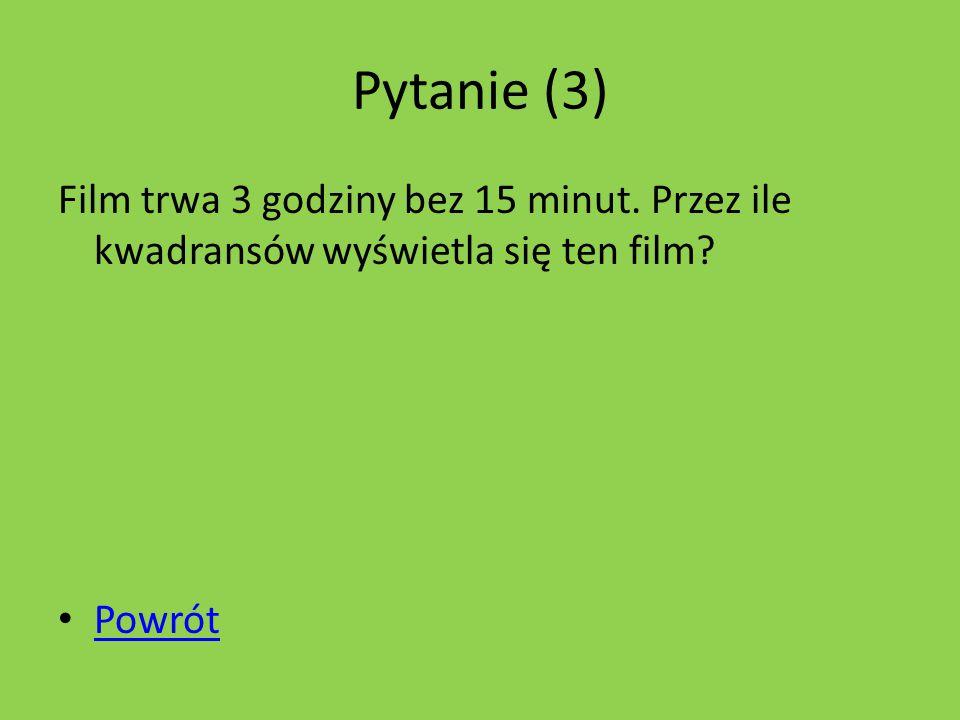Pytanie (1) W ilu miejscach należy przełamać kij aby otrzymać pięć części? Powrót