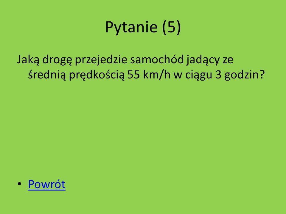 Pytanie (5) Z jaką prędkością jechał rowerzysta, który drogę 28 km przejechał w ciągu 2 godzin.