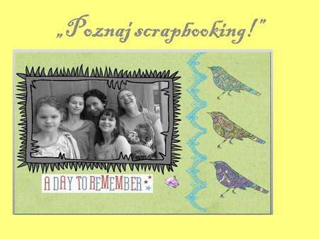 """Poznaj scrapbooking!"". Co to jest scrapbooking?"
