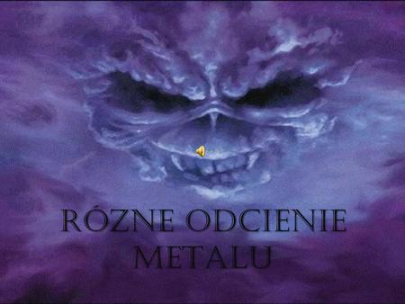 RÓZNE ODCIENIE METALU. MENU AC/DC AC/DC Iron Maiden Iron Maiden Metallica Metallica Nightwish Nightwish.