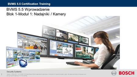 Bosch Video Management System 5.5 Training BVMS 5.5 Certification Training Internal | STNL/MK1 | 16.10.2002 | © Robert Bosch GmbH reserves all rights even.