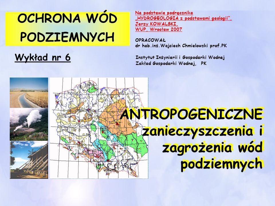 GŁÓWNE PROBLEMY ŚRODOWISKOWE ZWIĄZANE Z ZANIECZYSZCZENIAMI WÓD PODZIEMNYCH Postępująca degradacja środowiska przez człowieka, bezmyślna eksploatacja zasobów i zaniedbanie kwestii związanych z ich ochroną spowodowały, że w Polsce prawie nie występują wody powierzchniowe, które spełniałyby normy wód możliwych do wykorzystania jako woda pitna, czy woda technologiczna w przemysłach takich jak np.