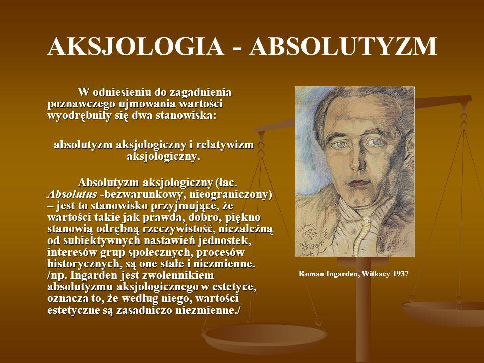 AKSJOLOGIA - RELATYWIZM Relatywizm aksjologiczny (łac.