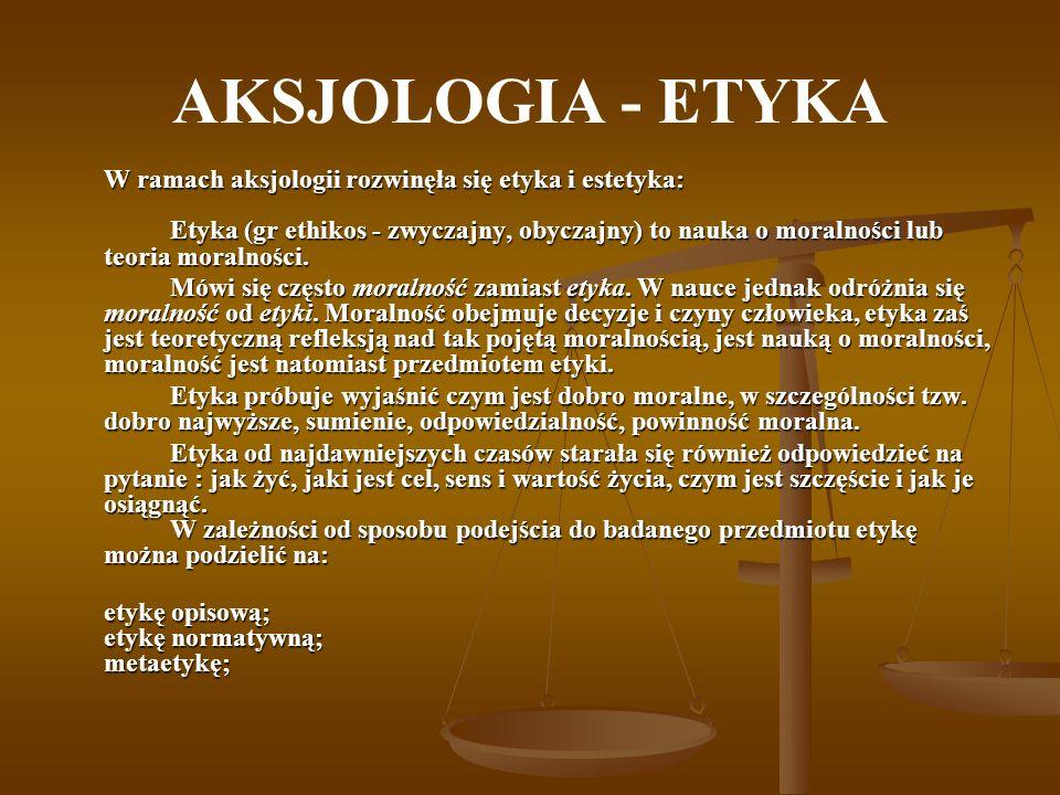 AKSJOLOGIA - ESTETYKA Estetyka ( gr.