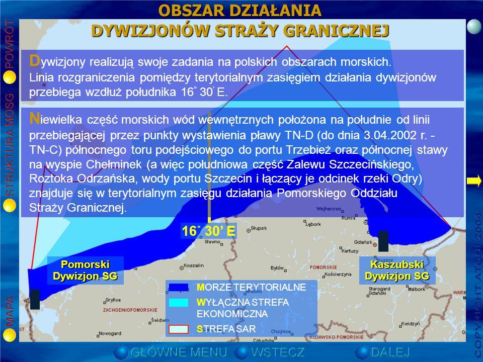 16˚ 30 E Pomorski Dywizjon SG Kaszubski Dywizjon SG D ywizjony realizują swoje zadania na polskich obszarach morskich.