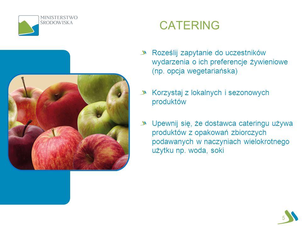 CATERING Upewnij się, że dostawca cateringu nie stosuje tzw.