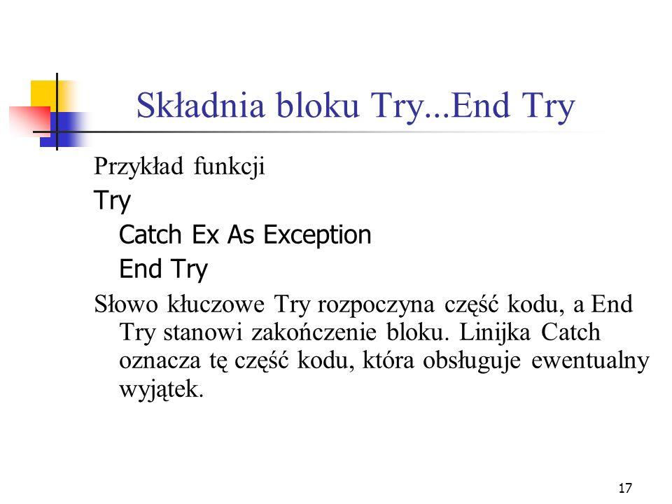 18 Sekcja Catch W każdym bloku Try...End Try występuje jedna lub więcej sekcji Catch.