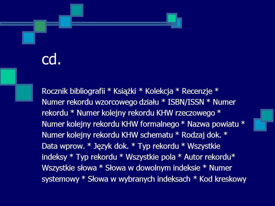 cd. Biblioteki proponowały wyszukiwanie w bazach przez 102 nazwy kryteriów wyszukiwawczych!