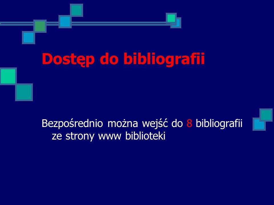 Dostęp do bibliografii bibliografia