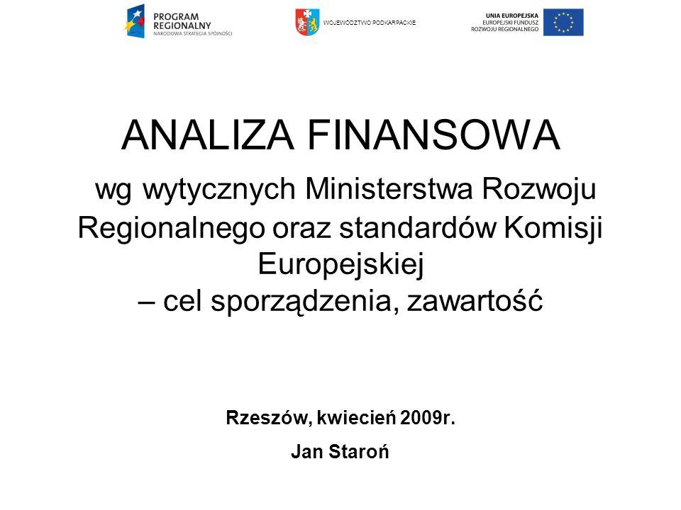 Wytyczne oraz standardy analizy finansowej – źródła ogólne Wytyczne Ministra Rozwoju Regionalnego w zakresie wybranych zagadnień związanych z przygotowaniem projektów inwestycyjnych, w tym projektów generujących dochód (NSRO 2007 – 2013) - Ministra Rozwoju Regionalnego z 15 stycznia 2009 r.