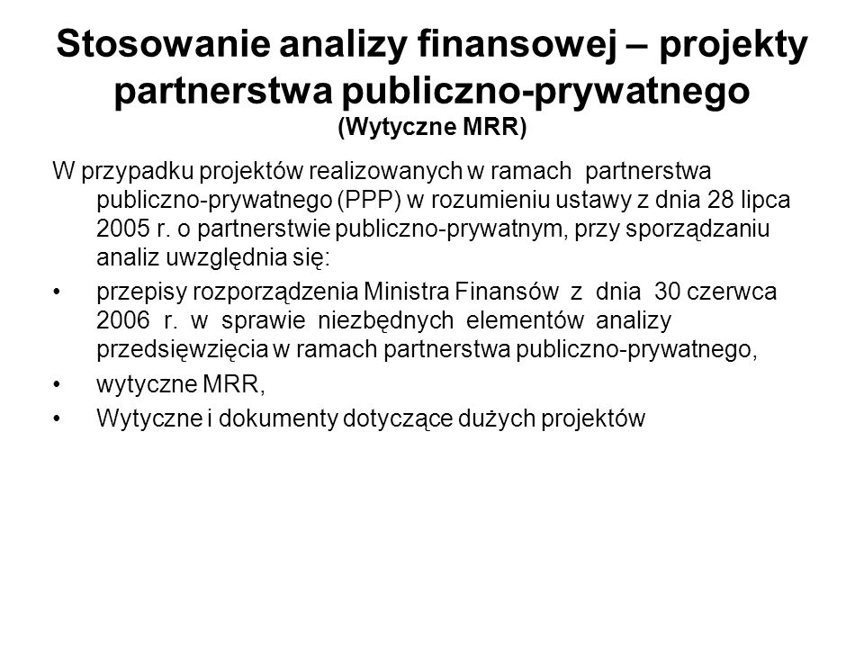 Zalecenia co do formy sporządzania modelu do analizy finansowej (Wytyczne MRR) Model powinien być opracowany w arkuszu kalkulacyjnym i w takiej formie (oprócz wersji papierowej) powinien być przedstawiony do weryfikacji.