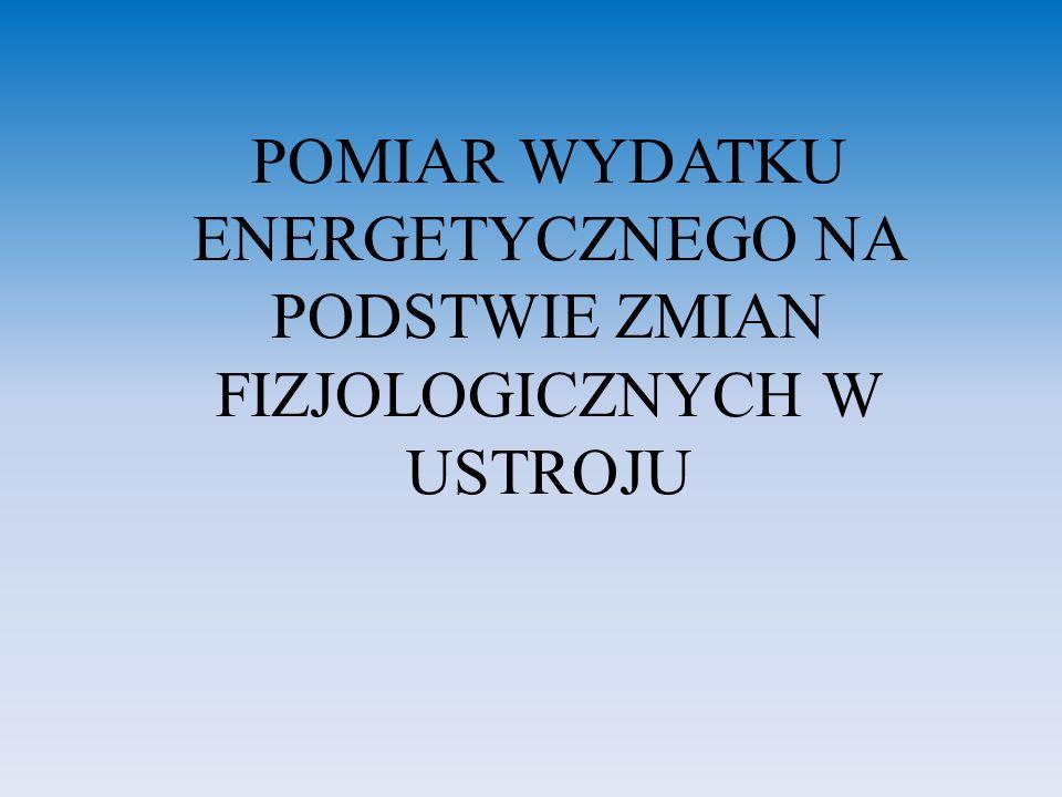 Zależność parametrów fizjologicznych od natężenia wysiłku fizycznego podczas pracy Natężenie wysiłku fizycznego Wydatek energet.