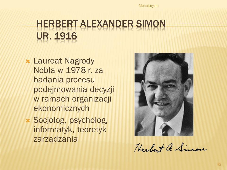Monetaryzm 42 Laureat Nagrody Nobla w 1978 r.