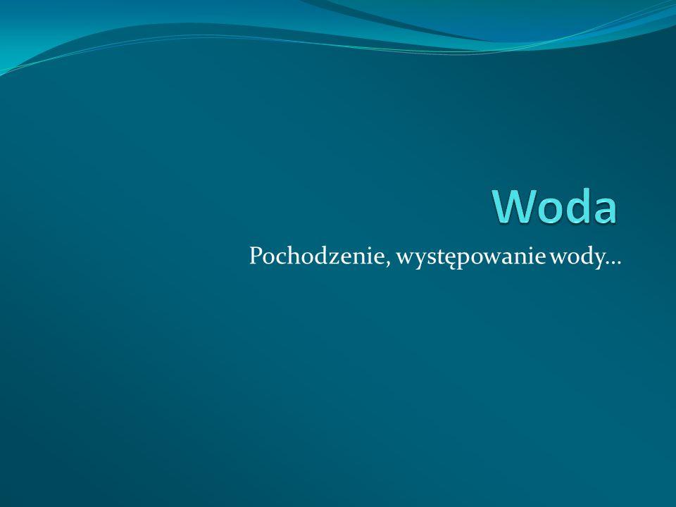Woda to związek chemiczny o wzorze H2O, występujący w stanie ciekłym.