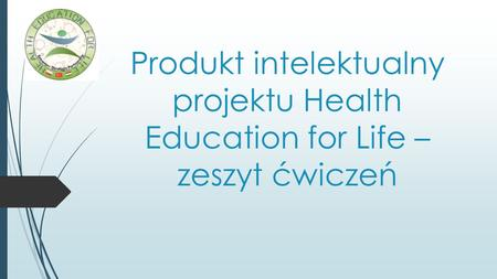 Produkt intelektualny projektu Health Education for Life – zeszyt ćwiczeń.