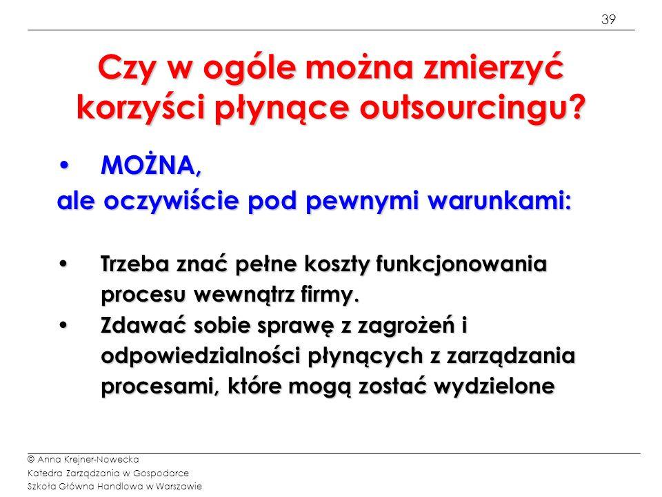 40 © Anna Krejner-Nowecka Katedra Zarządzania w Gospodarce Szkoła Główna Handlowa w Warszawie Jeśli myślisz, że idzie dobrze- na pewno nie wiesz wszystkiego (Prawo Murphyego)