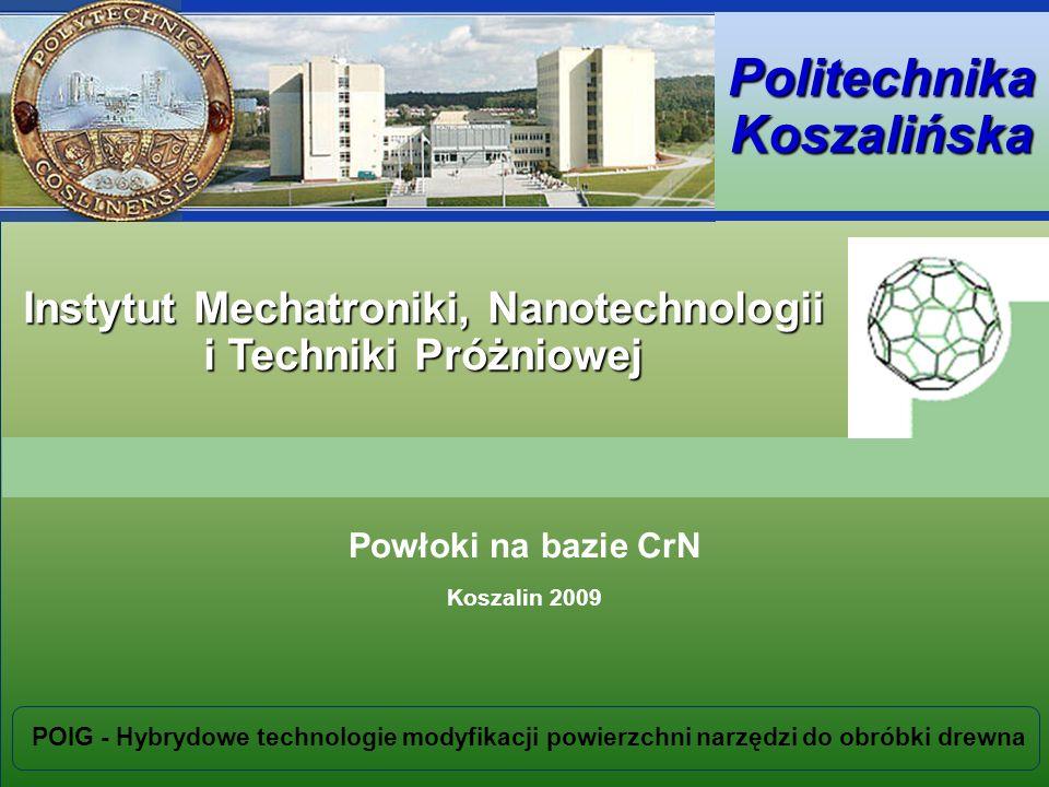 Instytut Mechatroniki, Nanotechnologii i Techniki Próżniowej Politechnika Koszalińska POIG - Hybrydowe technologie modyfikacji powierzchni narzędzi do obróbki drewna Technologia - szybkość nanoszenia Szybkość osadzania powłok monowarstwych CrNx.