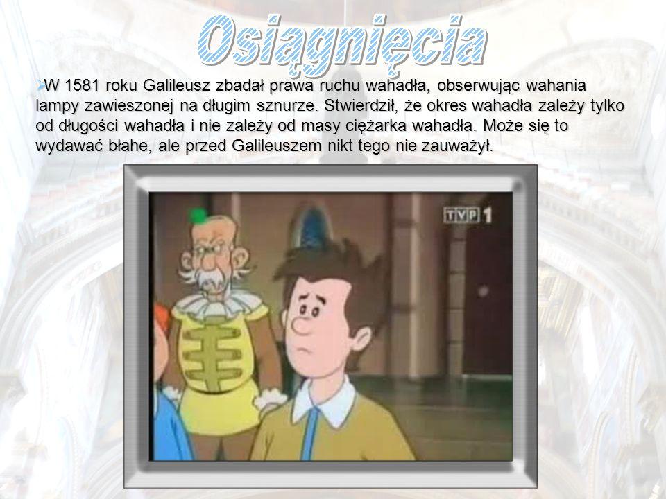 Galileusz nie stronił od pomysłów inżynierskich.
