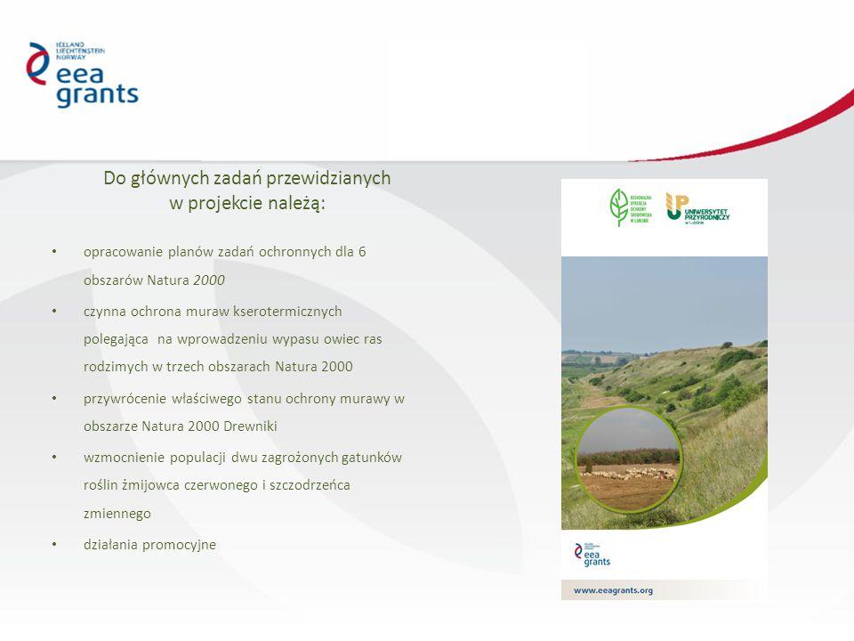 Opracowanie planów zadań ochronnych dla 6 obszarów Natura 2000 Plany zadań ochronnych realizowane będą dla obszarów: Dolina Środkowego Bugu PLB060003 Chełmskie Torfowiska Węglanowe PLB060002 Polesie PLB060019-poza PPN Torfowiska Chełmskie PLH060023 Rogów PLH060062 Żmudź PLH060075