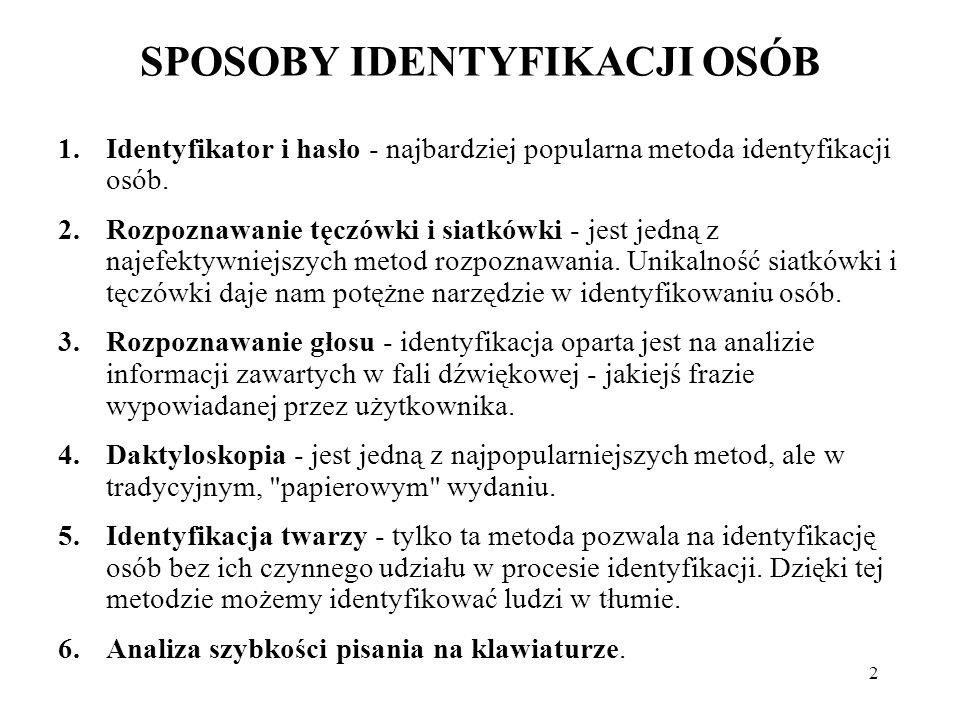 3 Sposoby identyfikacji osób cd.