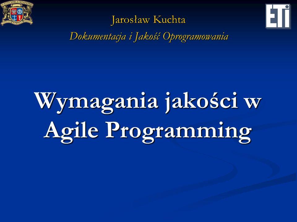 2Agile Programming Wady klasycznych metod zapewnienia jakości Duży narzut na dokumentowanie Duży narzut na dokumentowanie Późne uzyskiwanie konkretnych rezultatów Późne uzyskiwanie konkretnych rezultatów Trudność w odpowiednio wczesnym definiowaniu wymagań Trudność w odpowiednio wczesnym definiowaniu wymagań Utrata łączności z klientem (użytkownikiem) w fazie implementacji Utrata łączności z klientem (użytkownikiem) w fazie implementacji Brak pewności co do uzyskanej jakości Brak pewności co do uzyskanej jakości
