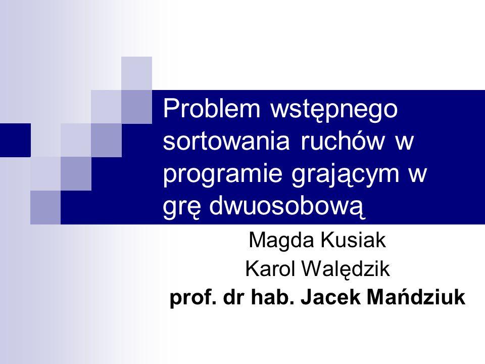Magda Kusiak, Karol Walędzik - Problem wstępnego sortowania ruchów...