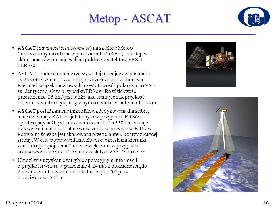 ADEOS - NSCAT Podobne urządzenie – NSCAT konstrukcji amerykańskiej zostało umieszczone na japońskim satelicie ADEOS i rozpoczęło pracę w sierpniu 1996 r.
